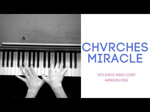 Chvrches - Miracle (Piano Cover/Improvisation by Vito Konte)