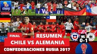 RESUMEN - Chile vs. Alemania 0-1 2017 Final Copa FIFA Confederaciones 2017