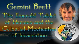 Gemini Brett - THE EMERALD TABLETS OF HERMES AND THE PATH OF INCARNATION