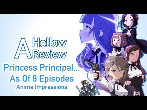 A Hollow Review: Princess Principal... As Of 8 Episodes | Anime Impressions