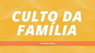Culto da Família  | 20H - 29-01-2020