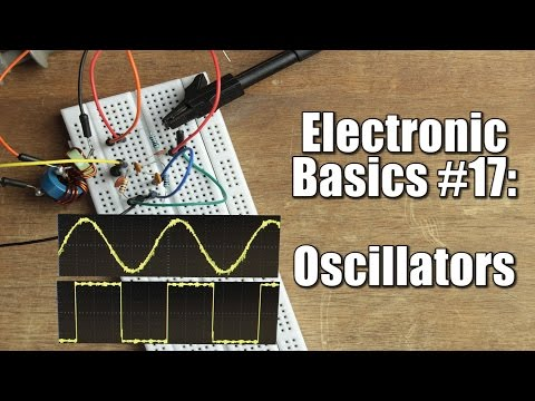 Electronic Basics #17: Oscillators || RC, LC, Crystal