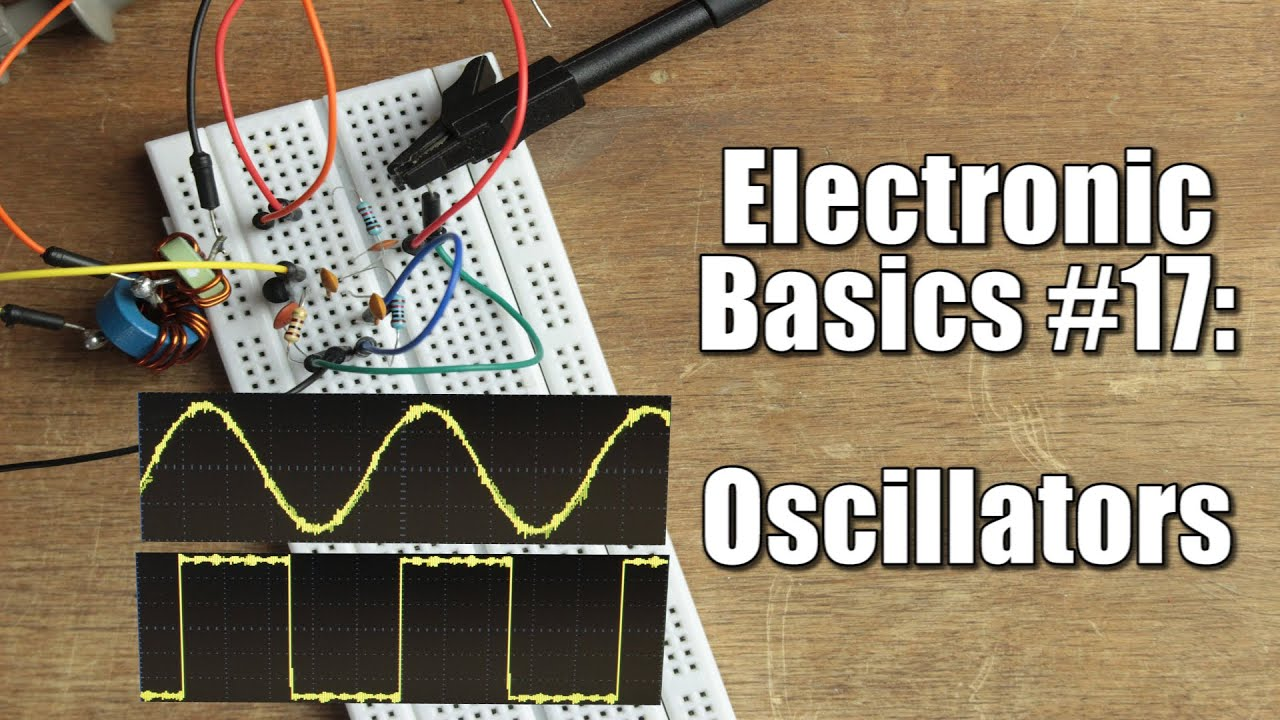 Electronic Basics 17 Oscillators Rc Lc Crystal Youtube Generator Circuit Using Oscillator Circuits