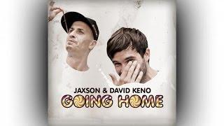 Download Jaxson & David Keno - Going Home MP3 song and Music Video