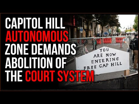 The Capitol Hill Autonomous Zone Is MADNESS, They Are Demanding ...