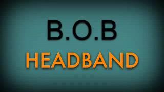HeadBand By B.O.B Ft. 2 Chainz