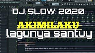 DJ AKIMILAKU slow terbaru 2020 || Lagunya Adem Di dengar || ((Ade La Muhu))