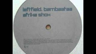 Leftfield - Afrika Shox (Sub6 Rmx)