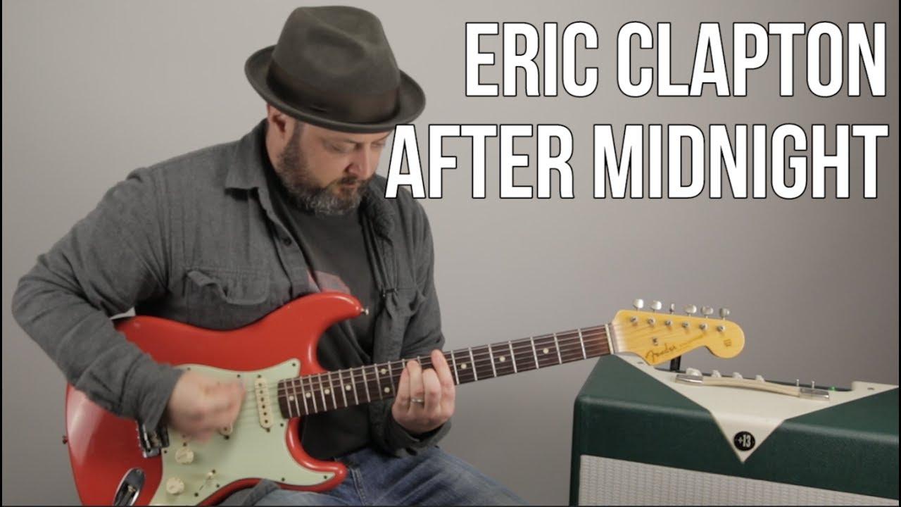 Eric Clapton  U0026quot After Midnight U0026quot  Guitar Lesson - Jj Cale Chords