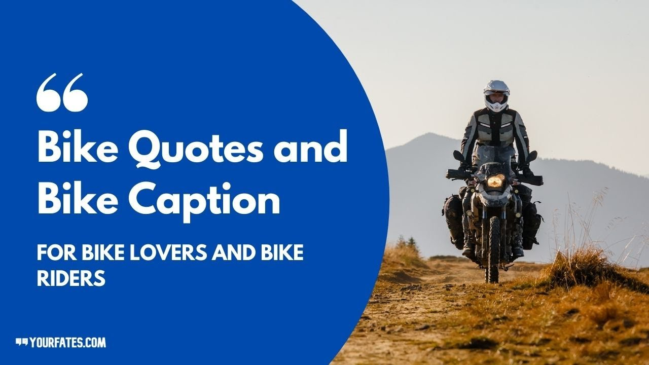 100 Bike Quotes And Bike Caption For Bike Lovers In 2021