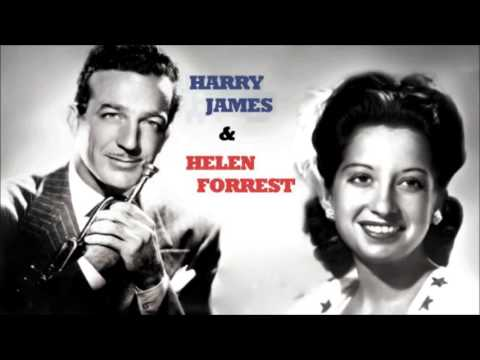 1942 • Harry James & Helen Forrest • I've heard that song before