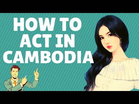 🙏 How To Act In Cambodia | Cambodia Travel | Cambodian Girls | How To Behave In Cambodia