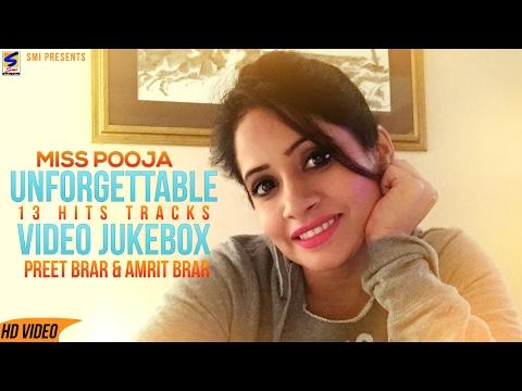 MISS POOJA | PREET BRAR | UNFORGETTABLE | 13 HITS TRACKS | PUNJABI SONGS JUKEBOX -2017