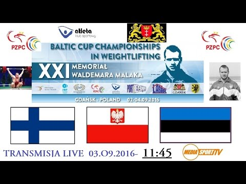 GDAŃSK-BALTIC CUP CHAMPIONSHIPS in WEIGHTLIFTING & XXI MEMOR