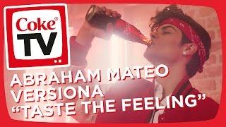 ¡abraham mateo nos canta taste the feeling en su nuevo videoclip con coca cola