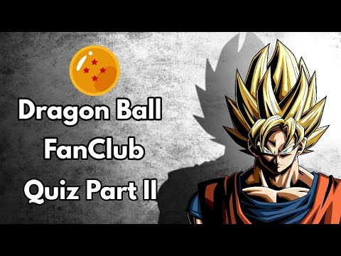 Dragon Ball Quiz Part II || Only True Fans Will Get All Correct