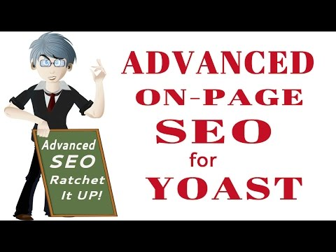 Advanced On Page SEO for Yoast SEO - Learn Advanced SEO to Optimize Your Website!