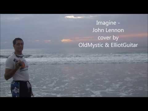Imagine - John Lennon (OldMystic And ElliotGuitar) Cover