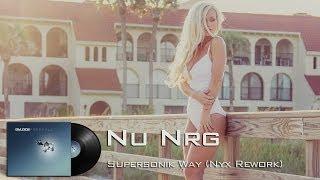 Nu Nrg - Supersonik Way (Nyx Rework)