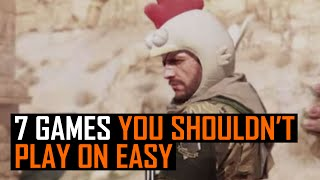 7 Games you shouldn't play on easy