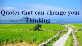 Quotes that can change your Thinking