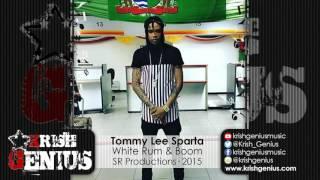 Tommy Lee Sparta - White Rum & Boom [Killer Strings Riddim] December 2015