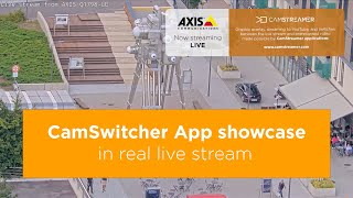 Preview of stream CamSwitcher App showcase with Axis Q1798-LE camera