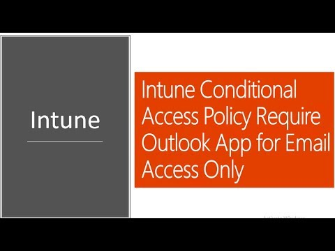 Intune Conditional Access Policy Require Outlook App For Email Access Only