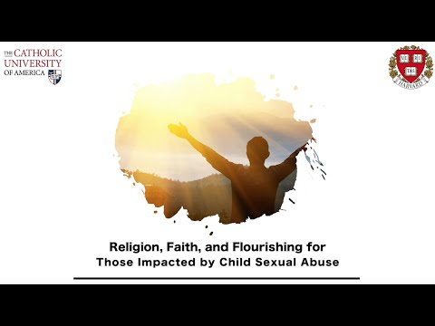 Religion, Faith, and Flourishing for Those Impacted By Child Sexual Abuse