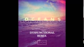 Hillsong United - Oceans (Dysfunctional Remix)