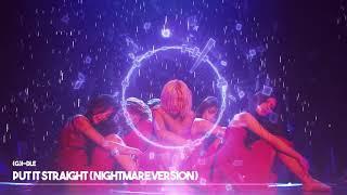 [8D AUDIO + LIVE] (G)I-DLE - Put It Straight (싫다고 말해) (Nightmare Ver.) (USE HEADPHONES) 🎧