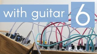 Why to Modular - 6 - With Guitar