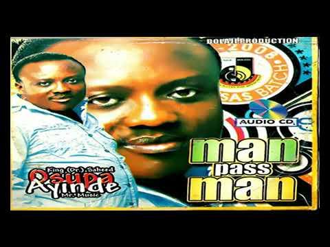 Download KING DR. SAHEED OSUPA - MAN PASS MAN - LATEST ISLAMIC SONG 2020
