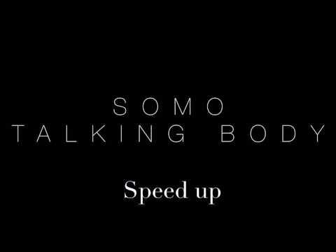 Somo - Talking Body (Speed up)