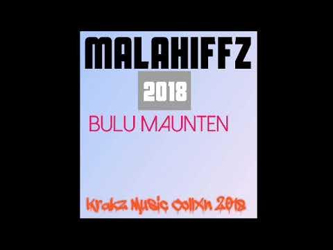 Malahiffz __Bulu Maunten (2018 Single) [Krakz Music CollXn 18]