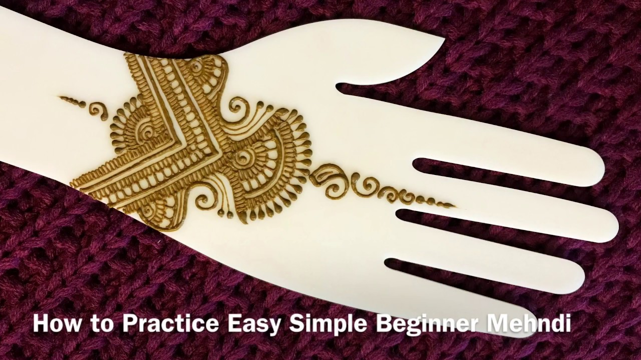 Easy Henna Designs Step By Step For Beginners: HOW TO PRACTICE EASY SIMPLE BEGINNER HENNA MEHNDI DESIGN
