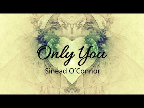 Only You by Sinead O'Connor
