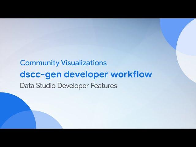 Community Visualizations: dscc-gen developer workflow