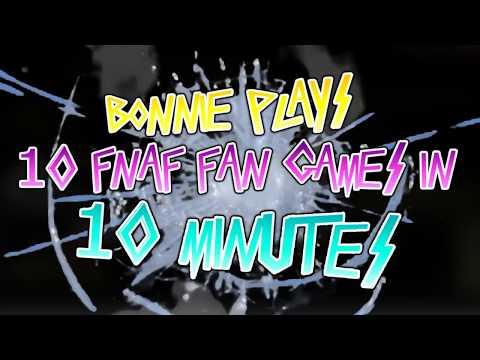 Bonnie Plays 10 FNAF Fan Games in 10 Minutes