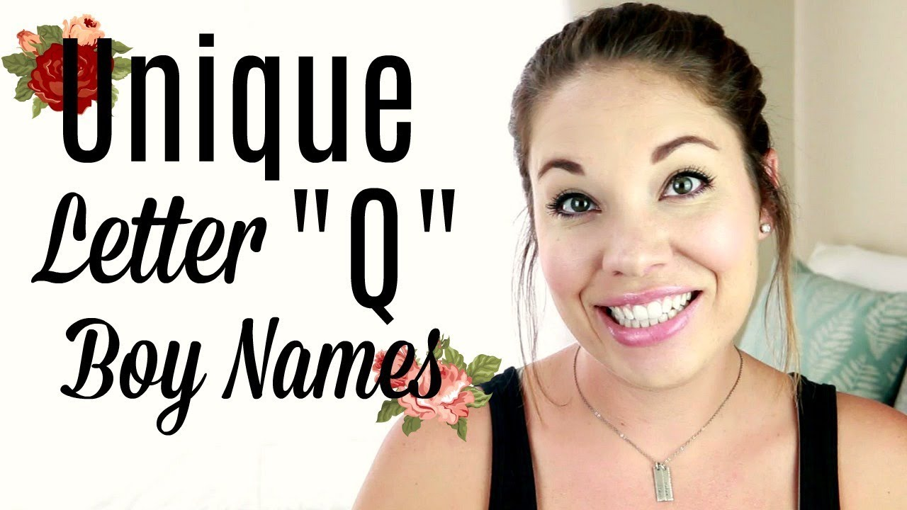 Letter Q Baby Boy Names!! | All About Baby Names! - YouTube