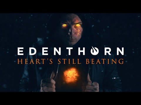Edenthorn - Heart's Still Beating (Official Video)