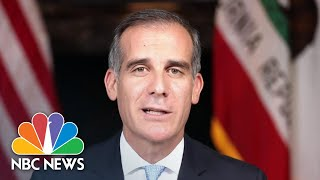 L.A. Mayor Garcetti: 'It's Time To Go Home' | NBC News