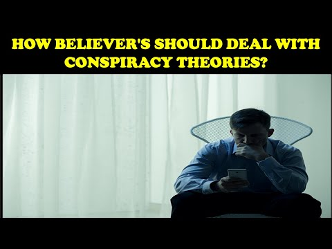 HOW BELIEVER'S SHOULD DEAL WITH CONSPIRACY THEORIES