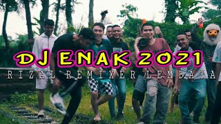 🔵PESTA RAKAT 2021🍁DJ ENAK FULL BASS🍁REMIX BY RIZAL REMIXER🍁RHC