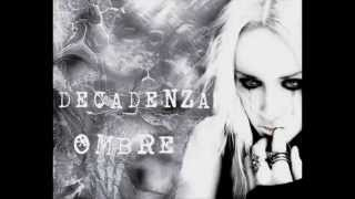 Watch Decadenza Ombre video