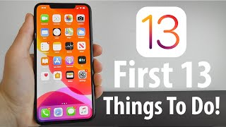 iOS 13 — First 13 Things To Do