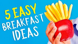 5 easy & delicious breakfasts