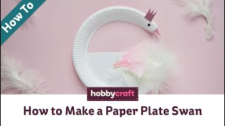 How to Make a Paper Plate Swan | Kids' Crafts | Hobbycraft
