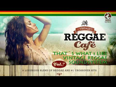 That´s What I Like - Vintage Reggae Soundsystem (Bruno Mars´song) VINTAGE REGGAE CAFÉ V7