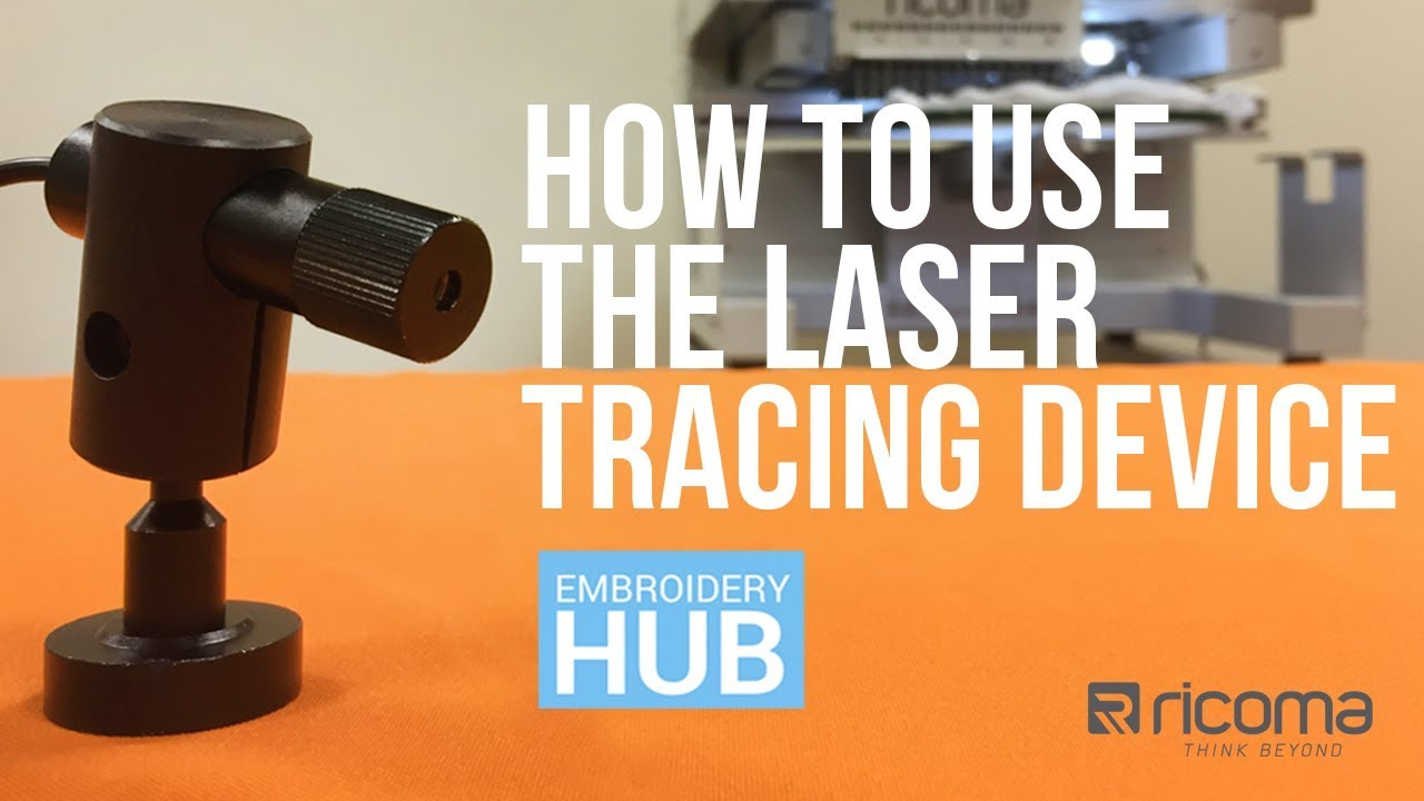Embroidery Hub Ep  07: How to Use the Laser Tracing Device | Commercial  Embroidery Accessories